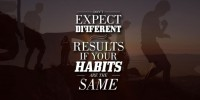 Don't expect different results if your habits are the same